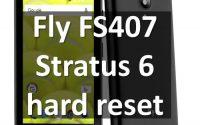 Fly FS407 Stratus 6 hard reset: инструкция сброс настроек