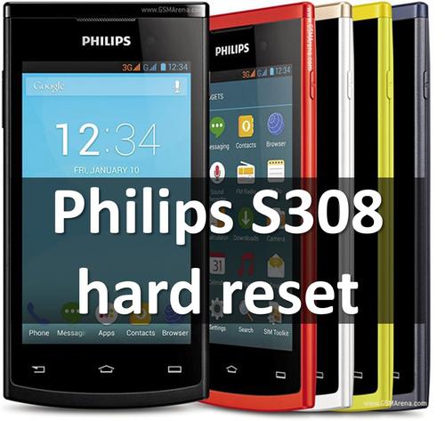Philips S308 hard reset: рабочий способ для сброса настроек