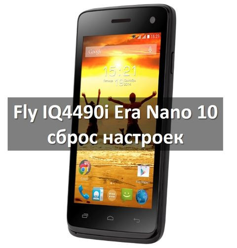 Fly IQ4490i Era Nano 10 сброс настроек