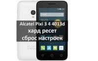 Alcatel Pixi 3 4 4013d хард ресет и сброс настроек